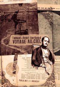 Samuel-Henri Berthoud et Philippe Ethuin - Voyage au ciel - les merveilleuses archives de la science-fiction.