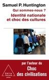 Samuel Huntington - Qui sommes-nous ? - Identité nationale et choc des cultures.