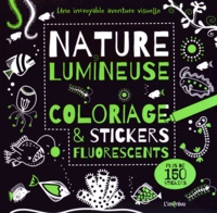 Samuel Hutchinson - Nature lumineuse - Coloriage et stickers fluorescents.