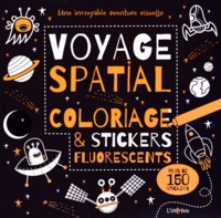 Samuel Hutchinson - Voyage spatial - Coloriage et stickers fluorescents.