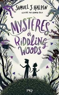 Samuel-J Alpin - Mystères à Riddling Woods.