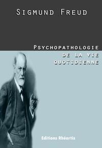 Samuel Jankélévitch et Sigmund Freud - Psychopathologie de la vie quotidienne.