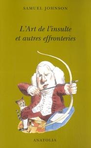 Samuel Johnson - L'Art de l'insulte et autres effronteries.