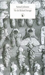 Samuel Johnson - Vie de Richard Savage.