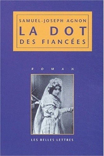 Samuel-Joseph Agnon - La dot des fiancées.