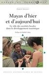 Samuel Jouault - Mayas d'hier et d'aujourd'hui - Le rôle des sociétés locales dans le développement touristique.