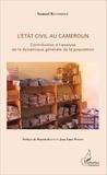 Samuel Kelodjoue - L'Etat civil au Cameroun - Contribution à l'analyse de la dynamique générale de la population.