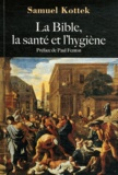 Samuel Kottek - La Bible, la santé et l'hygiène.