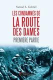 Samuel-L Gabriel - Les condamnés de la Route des Dames - Première partie.