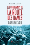 Samuel-L Gabriel - Les condamnés de la Route des Dames - Deuxième partie.