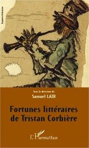 Samuel Lair - Fortunes littéraires de Tristan Corbière.