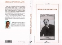 Samuel Lair - Mirbeau, l'iconoclaste.
