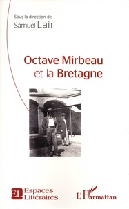 Samuel Lair - Octave Mirbeau et la Bretagne.