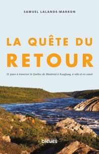 Samuel Lalande-Markon - La quête du retour.