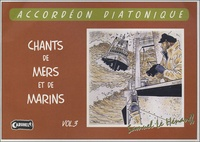 Samuel Le Hénanff - Chants de mers et de marins Volume 3 - Pour l'accordéon diatonique. 1 CD audio