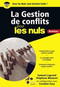 Samuel Legrand et Stéphane Mousset - La gestion de conflits pour les nuls business.