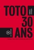 Samuel Lévêque - Toto, 30 ans... (ce que c'est que d'avoir 30 ans aujourd'hui).