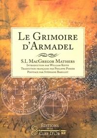 Samuel Liddell MacGregor Mathers - Le grimoire d'Armadel.