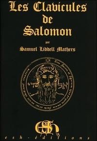 Samuel Liddell MacGregor Mathers - Les clavicules de Salomon - Clavicula Salomonis.