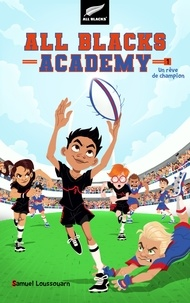 Ibooks pour mac télécharger All Blacks Academy - Tome 1 - Un rêve de champion (Litterature Francaise) par Samuel Loussouarn