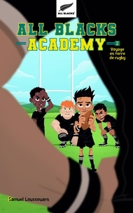 Samuel Loussouarn - All Blacks Academy - Tome 2 - Voyage en terre de rugby.