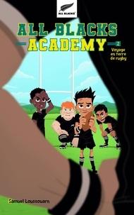 Samuel Loussouarn - All Blacks Academy Tome 2 : Voyage en terre de rugby.