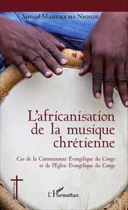 Lafricanisation de la musique chrétienne - Cas de la Communauté Evangélique du Congo et de lEglise Evangélique du Congo.pdf