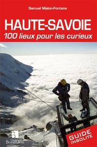 Samuel Maïon-Fontana - Haute-Savoie, 100 lieux pour les curieux.
