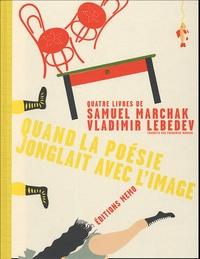 Samuel Marchak et Vladimir-S Lebedev - Quand la poésie jonglait avec l'image.