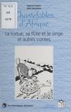 Samuel-Martin Eno Belinga - Chantefables d'Afrique : La Tortue, sa flûte et le singe - Et autres contes.