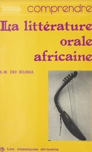 Samuel-Martin Eno Belinga - Comprendre la littérature orale africaine.