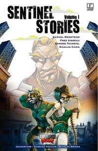 Samuel Menetrier et Fred Vigneau - Sentinel Stories - La nuit des monstres.
