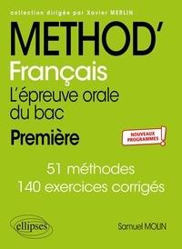 Samuel Molin - Français Première L'épreuve orale du bac - 51 méthodes, 140 exercices corrigés.