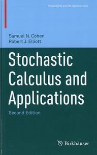 Samuel N. Cohen et Robert J. Elliott - Stochastic Calculus and Applications.