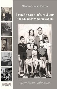 Samuel-Nissim Kakon - Itinéraire d'un Juif franco-marocain - Maroc-France, aller-retour.