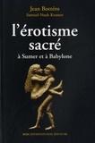 Samuel Noah Kramer et Jean Bottéro - L'érotisme sacré à Sumer et à Babylone.