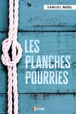 Samuel Noel - Les planches pourries.
