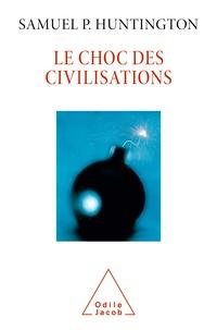 Samuel-P Huntington - Le choc des civilisations.