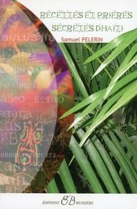 Recettes et prières secrètes d'Haïti - Samuel Pélerin |