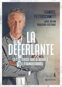 Samuel Peterschmitt et Kévin Boucaud-Victoire - La déferlante - Cette crise qui a révélé les évangéliques.