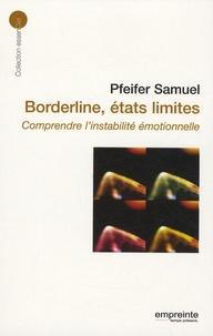 Samuel Pfeifer - Borderline, états limites - Comprendre l'instabilité émotionelle.