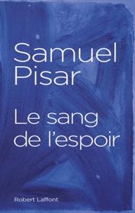 Samuel Pisar - Le sang de l'espoir.