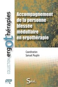 Samuel Pouplin - Accompagnement de la personne blessée médullaire en ergothérapie.