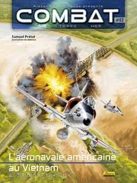 Samuel Prétat - Combat : Air Tome 2 : L'aéronavale américainen au Vietnam.