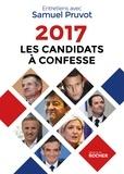Samuel Pruvot - 2017, les candidats à confesse.