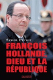 Samuel Pruvot - François Hollande, Dieu et la République.