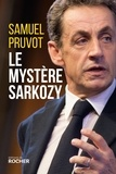Samuel Pruvot - Le mystère Sarkozy - Les religions, les valeurs et les femmes.