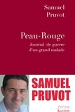 Samuel Pruvot - Peau-rouge - Journal de guerre d'un grand malade.
