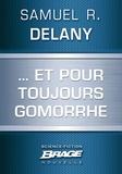Samuel R. Delany - ... Et pour toujours Gomorrhe.