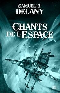 Samuel R. Delany - Chants de l'espace.